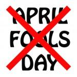 April Fools Day...Bah Humbug!