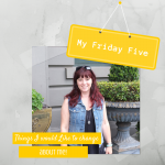My Friday Five - Things I wish I could change...about me!