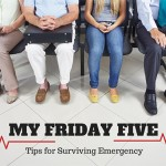 My Friday Five - Tips for Surviving Emergency