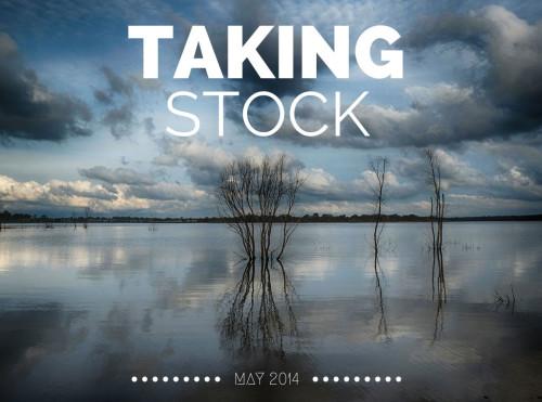 Taking Stock May 2014
