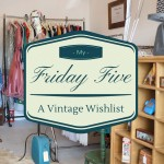 My Friday Five - What
