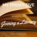 My Friday Five - Join a Library!