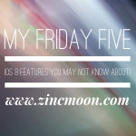 My Friday Five - IOS 8 features you may not know about!