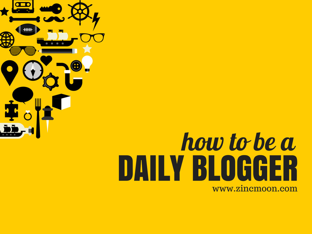 how-to-be-a-daily-blogger