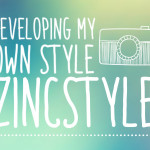 Developing My Own Style...Zincstyle!